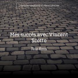 Mes succès avec Vincent Scotto