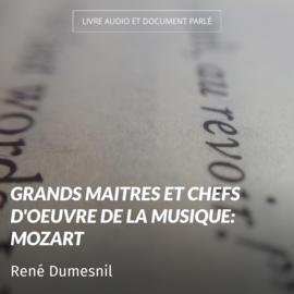 Grands maitres et chefs d'oeuvre de la musique: Mozart