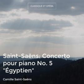 """Saint-Saëns: Concerto pour piano No. 5 """"Égyptien"""""""