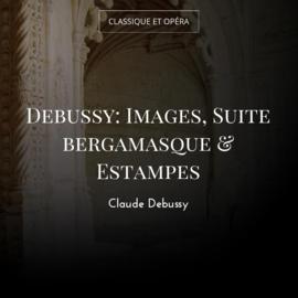 Debussy: Images, Suite bergamasque & Estampes