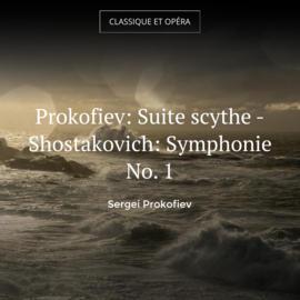 Prokofiev: Suite scythe - Shostakovich: Symphonie No. 1