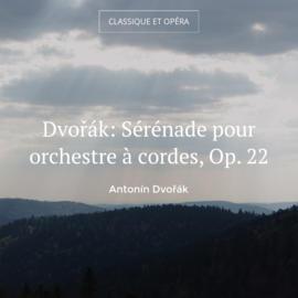 Dvořák: Sérénade pour orchestre à cordes, Op. 22
