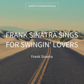 Frank Sinatra Sings for Swingin' Lovers