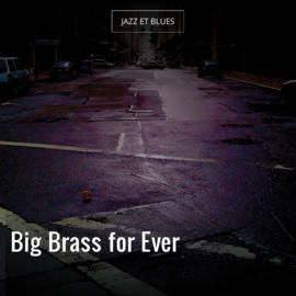 Big Brass for Ever