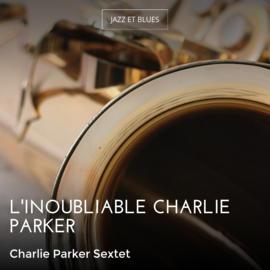 L'inoubliable Charlie Parker