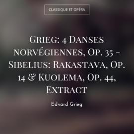 Grieg: 4 Danses norvégiennes, Op. 35 - Sibelius: Rakastava, Op. 14 & Kuolema, Op. 44, Extract