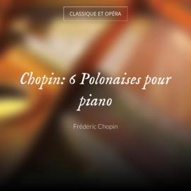 Chopin: 6 Polonaises pour piano