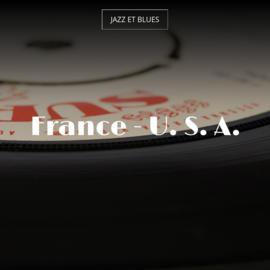 France - U. S. A.