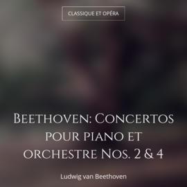 Beethoven: Concertos pour piano et orchestre Nos. 2 & 4