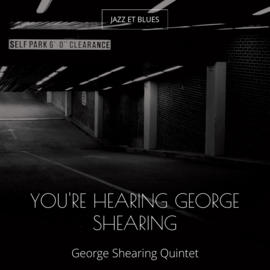 You're Hearing George Shearing