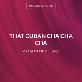 That Cuban Cha Cha Cha