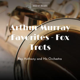 Arthur Murray Favorites - Fox Trots
