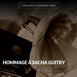 Hommage à Sacha Guitry