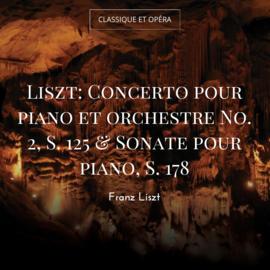 Liszt: Concerto pour piano et orchestre No. 2, S. 125 & Sonate pour piano, S. 178