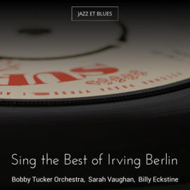 Sing the Best of Irving Berlin