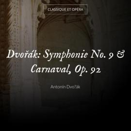 Dvořák: Symphonie No. 9 & Carnaval, Op. 92