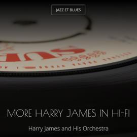 More Harry James in Hi-Fi