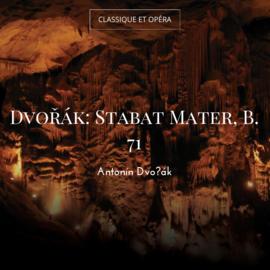 Dvořák: Stabat Mater, B. 71