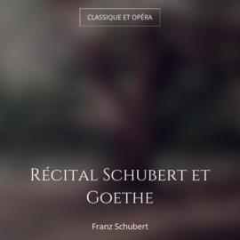 Récital Schubert et Goethe