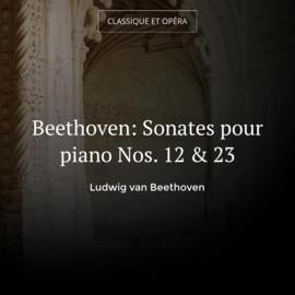 Beethoven: Sonates pour piano Nos. 12 & 23