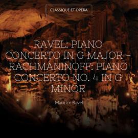 Ravel: Piano Concerto in G Major - Rachmaninoff: Piano Concerto No. 4 in G Minor