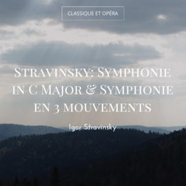 Stravinsky: Symphonie in C Major & Symphonie en 3 mouvements