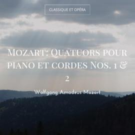 Mozart: Quatuors pour piano et cordes Nos. 1 & 2