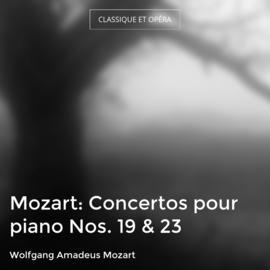 Mozart: Concertos pour piano Nos. 19 & 23