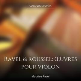 Ravel & Roussel: Œuvres pour violon