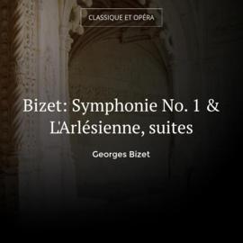 Bizet: Symphonie No. 1 & L'Arlésienne, suites
