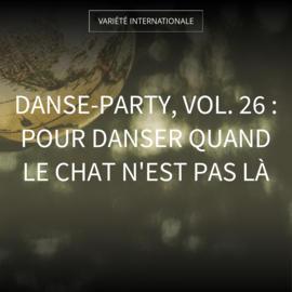 Danse-Party, vol. 26 : pour danser quand le chat n'est pas là