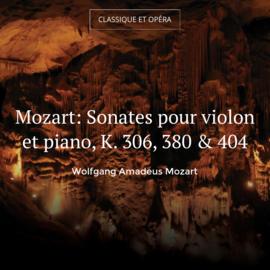 Mozart: Sonates pour violon et piano, K. 306, 380 & 404