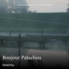 Bonjour Patachou