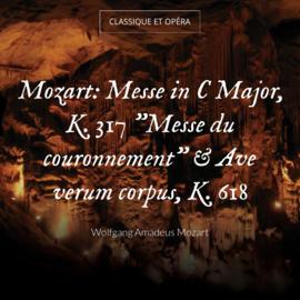 "Mozart: Messe in C Major, K. 317 ""Messe du couronnement"" & Ave verum corpus, K. 618"