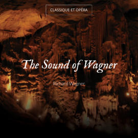 The Sound of Wagner