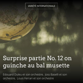 Surprise partie No. 12 on guinche au bal musette