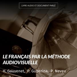 Le français par la méthode audiovisuelle
