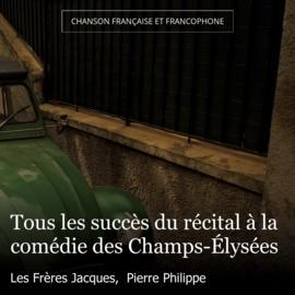 Tous les succès du récital à la comédie des Champs-Élysées