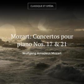 Mozart: Concertos pour piano Nos. 17 & 21