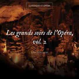 Les grands soirs de l'Opéra, vol. 2