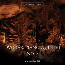 Dvořák: Piano Quintet No. 2