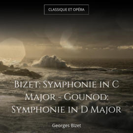 Bizet: Symphonie in C Major - Gounod: Symphonie in D Major