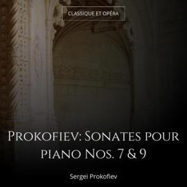 Prokofiev: Sonates pour piano Nos. 7 & 9