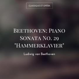 """Beethoven: Piano Sonata No. 29 """"Hammerklavier"""""""