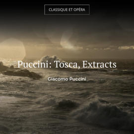 Puccini: Tosca, Extracts