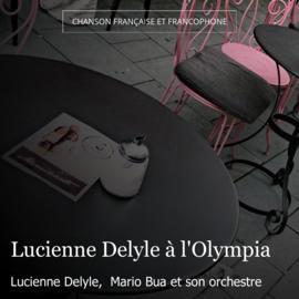 Lucienne Delyle à l'Olympia