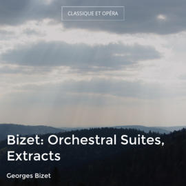 Bizet: Orchestral Suites, Extracts