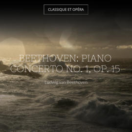Beethoven: Piano Concerto No. 1, Op. 15
