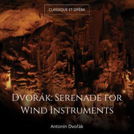 Dvořák: Serenade for Wind Instruments
