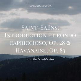 Saint-Saëns: Introduction et rondo capriccioso, Op. 28 & Havanaise, Op. 83